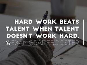 """Hard work beats talent when talent doesn't work hard."""