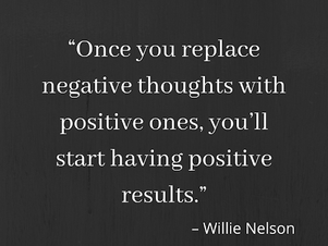 Positive thoughts, positive results.