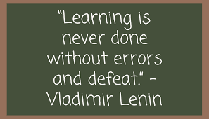 """Learning is never done without errors and defeat."""