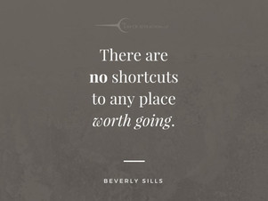 There is no shortcuts in life.