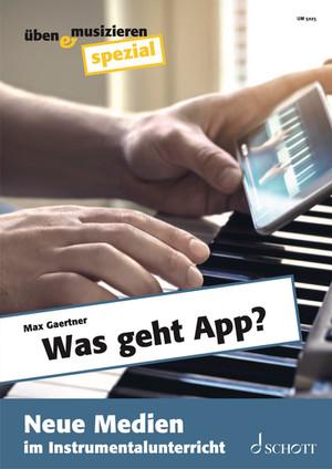 Was geht APP - Neue Medien im Instrumentalunterricht