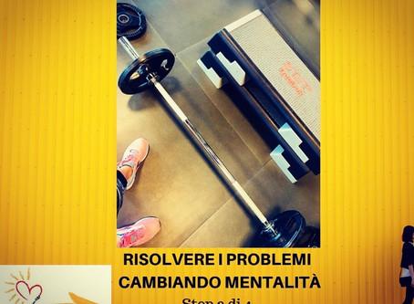[RISOLVERE I PROBLEMI CAMBIANDO MENTALITÀ  (step 2/4)]