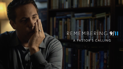 Remembering 9/11 - A Pastor's Calling