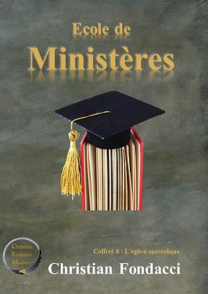 Ecole de ministères : L'église apostolique (coffret 6)
