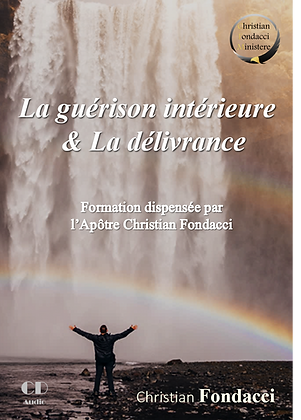 La guérison Intérieure  & La Délivrance