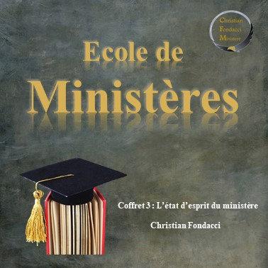 Ecole de ministères : L'état d'esprit du ministère (coffret 3)
