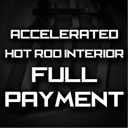Accelerated Hot Rod Interior Fabrication - Full Payment
