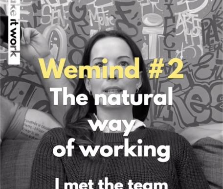 "Meet the pioneers: WEMIND #2 ""The Natural Way Of Working"""