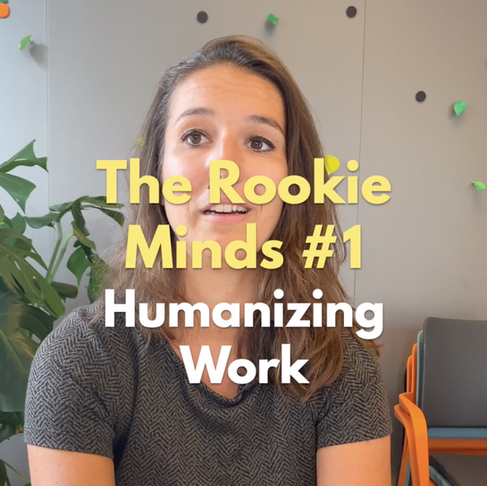 "Meet the pioneers: THE ROOKIE MINDS ""Humanizing work"""
