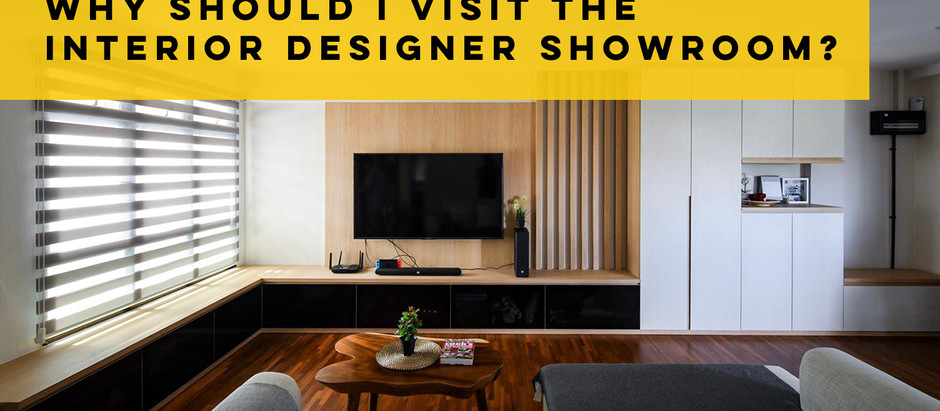 Why Should I Visit The Interior Designer Showroom?