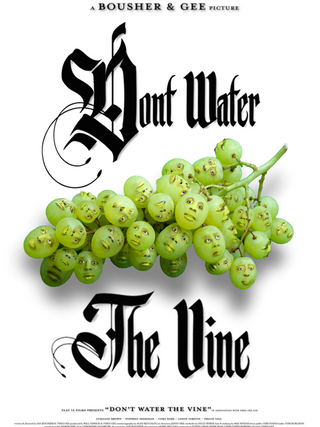 Don't Water The Vine