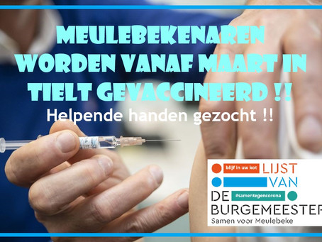 Meulebekenaren worden vanaf maart in Tielt gevaccineerd !! Helpende handen gezocht !!