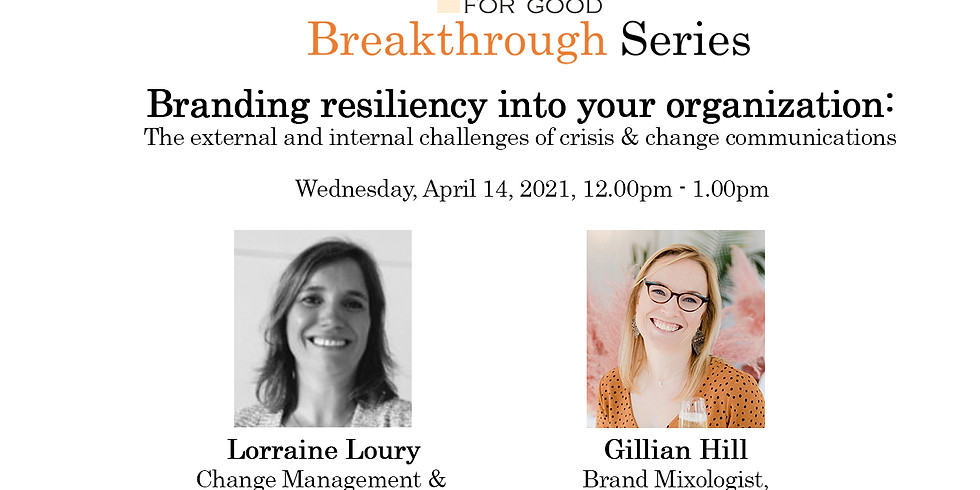 Branding Resiliency Into Your Organization: The External and Internal Challenges of Crisis and Change Communications