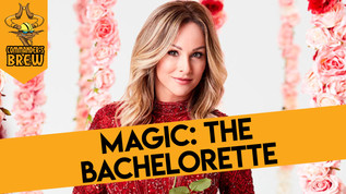 Magic: The Bachelorette - 268
