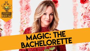 Magic: The Bachelorette - 268