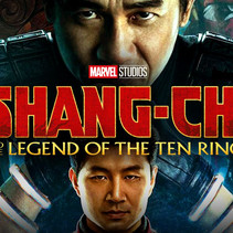SHANG-CHI AND THE LEGEND OF THE TEN RINGS - THE MARVEL CINEMATIC UNIVERSE DOING WHAT IT DOES BEST!
