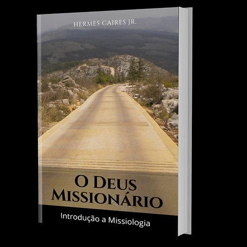 O Deus Missionário - Introdução à Missiologia