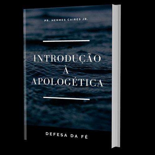 Introdução a Apologética - A defesa da fé