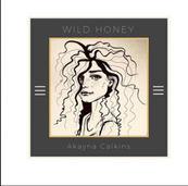 Akayna Calkins - Wild Honey Album