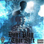 King MB - Dont Play That Shit