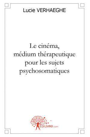 """Livre : """"Le cinéma, médium thérapeutique pour les sujets psychosomatiques"""" de L. VERHAEGHE"""