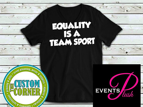 Equality is a Team Sport Tee