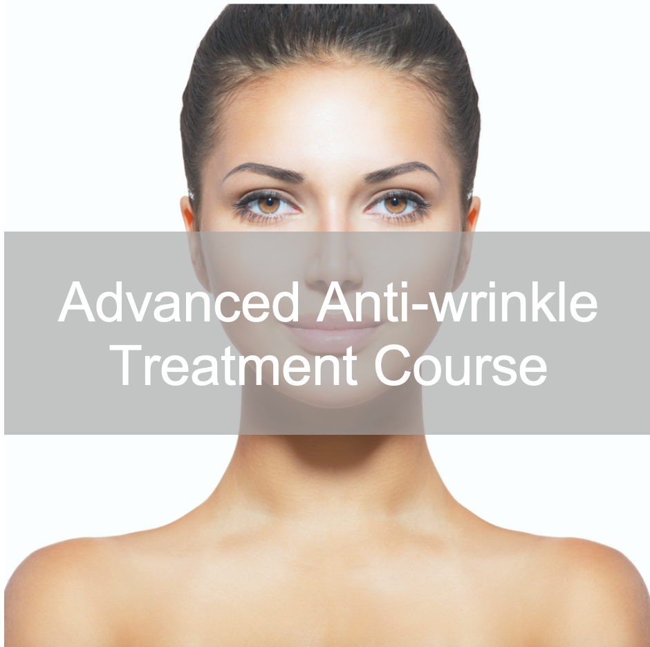 Advanced Anti-wrinkle Treatment Course