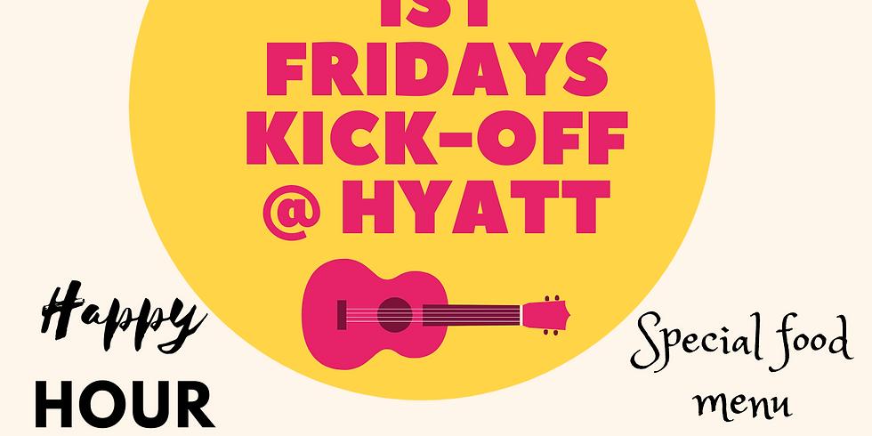 1st Fridays Kick-Off @ Hyatt