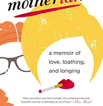 MOTHERLAND: THE PERFECT QUARANTINE BOOK FOR DAUGHTERS OF NARCISSISTIC MOTHERS
