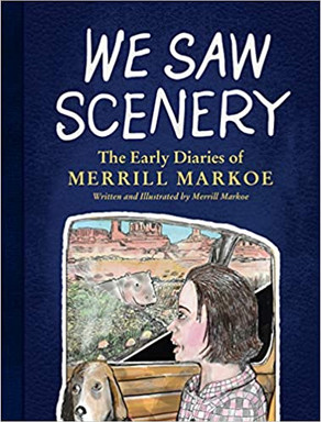 BOOK REVIEW: WE SAW SCENERY: THE EARLY DIARIES OF MERRILL MARKOE