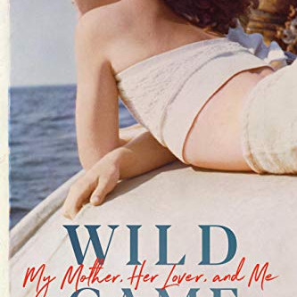 BOOK REVIEW: WILD GAME:WHAT TO READ DURING COVID-19 QUARANTINE IF YOU HAVE A NARCISSISTIC MOTHER