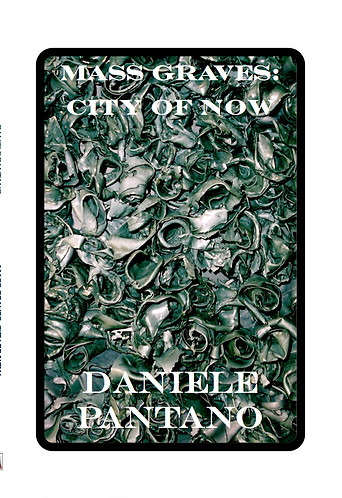 'Mass Graves: City of Now'  by Daniele Pantano (56 pages)