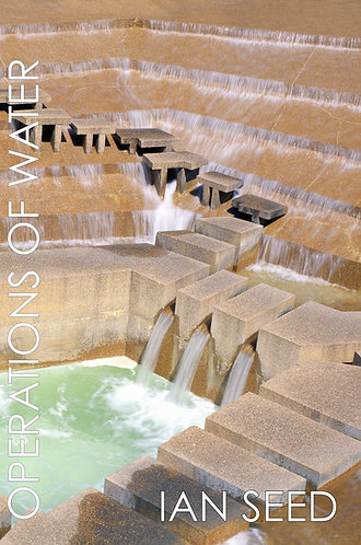'Operations of Water' by Ian Seed (78 pages)