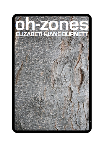 'Oh-Zones' by Elizabeth-Jane Burnett (18 pages)