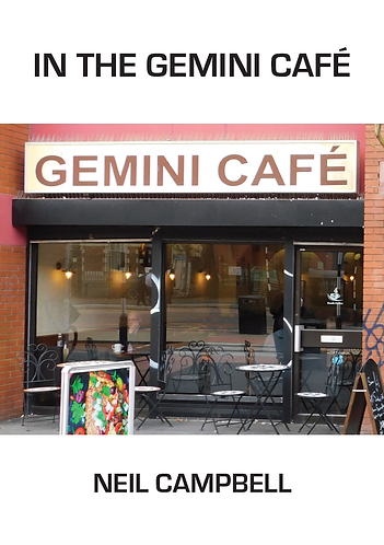 'In the Gemini Café' by Neil Campbell (74 pages)