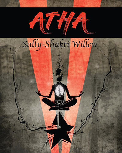 'Atha' by Sally-Shakti Willow (60 pages)