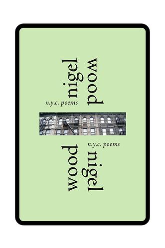 'N.Y.C. Poems' by Nigel Wood (38 pages)