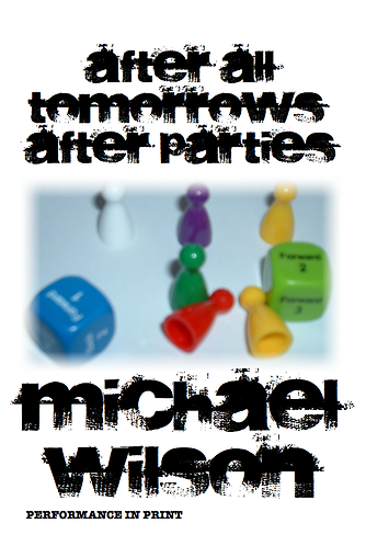 'After All Tomorrow's After Parties' by Michael Wilson (24 pages)