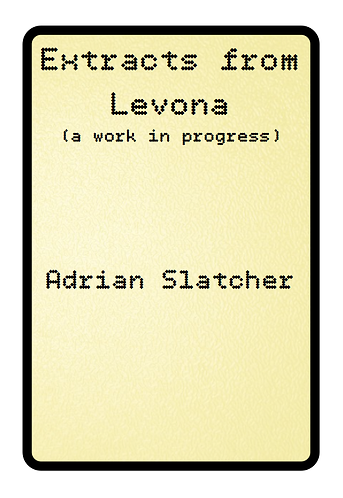 'Extracts from Lavona' by Adrian Slatcher (42 pages)