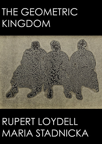 'The Geometric Kingdom' by Rupert Loydell and Maria Stadnicka (54 pages)