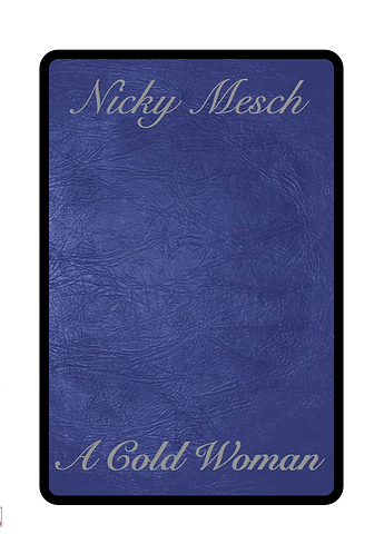 'A Cold Woman' by Nicky Mesch (74 pages)