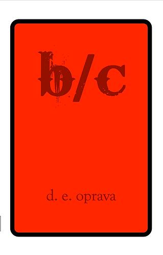 'B/C' by D.E. Oprava (120 pages)