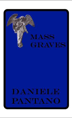'Mass Graves XIV - XXII, Published in 2011' by Daniele Pantano (44 pages)