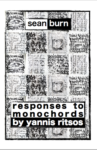 'Responses to Monochords by Yannis Ritsos' by Sean Burn (20 pages)