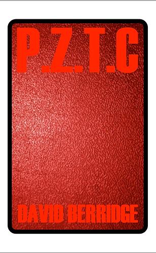 'P.Z.T.C' by David Berridge (108 pages)