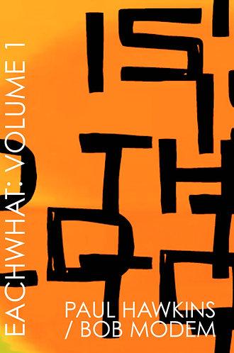 'Eachwhat: Volume 1' by Paul Hawkins (60 pages)