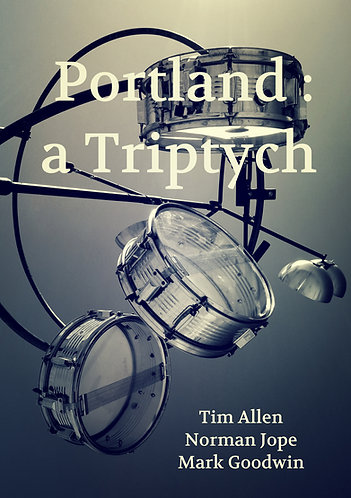 'Portland: a Triptych' by Tim Allen, Norman Jope & Mark Goodwin