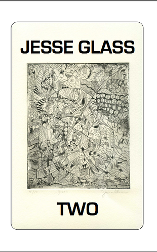 'Two' by Jesse Glass (33 pages)