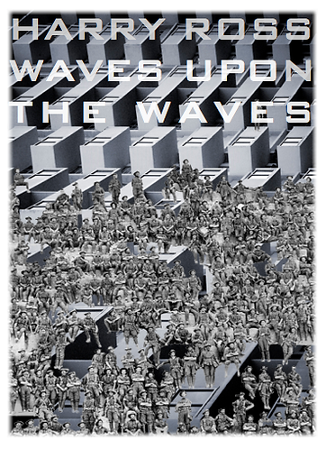 'Waves Upon the Waves' by Harry Ross (19 pages)