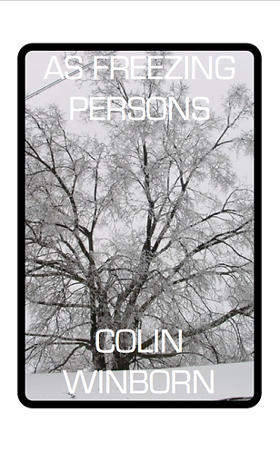 'As Freezing Persons' by Colin Winborn (43 pages)